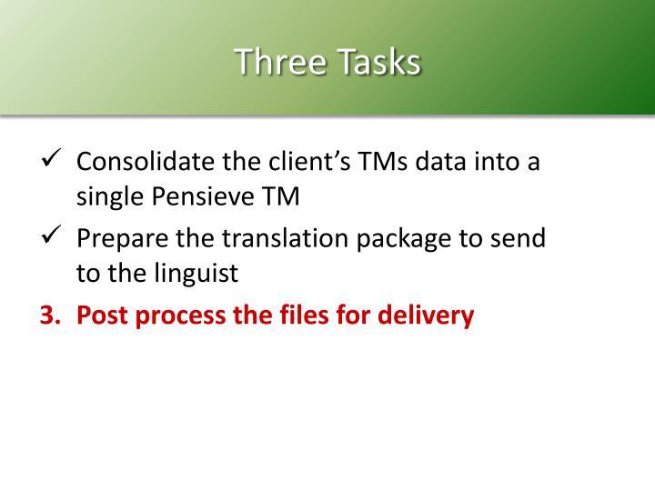 Three Tasks