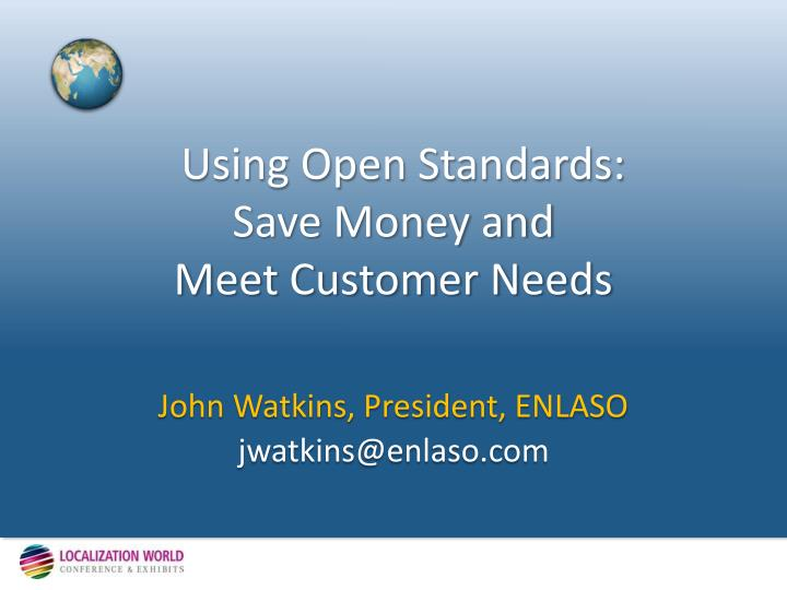 Using open standards save money and meet customer needs