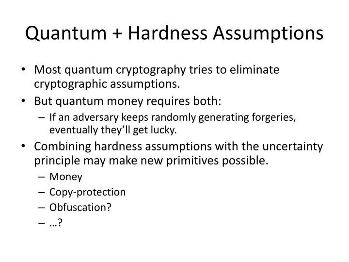 Quantum + Hardness Assumptions