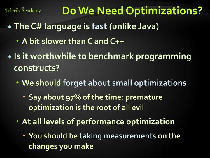 Do We Need Optimizations?