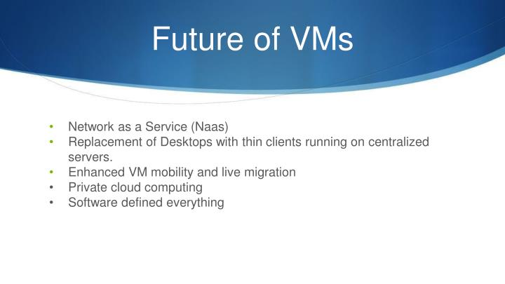 Future of VMs