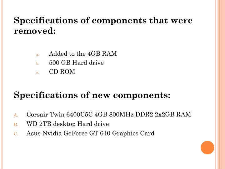 Specifications of components that were removed:
