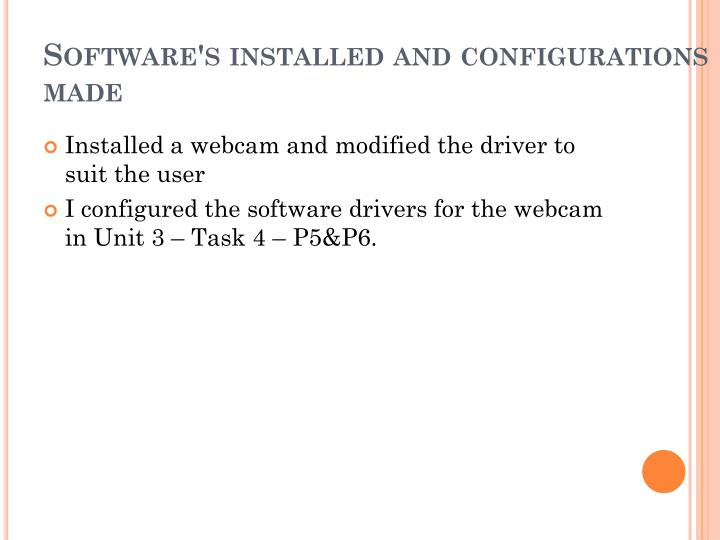 Software's installed and configurations made