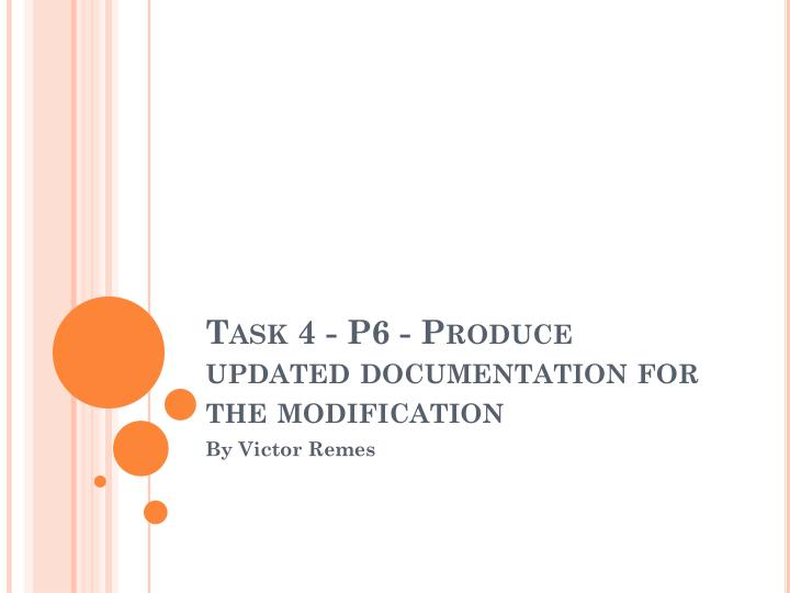 Task 4 - P6 - Produce updated documentation for the modification