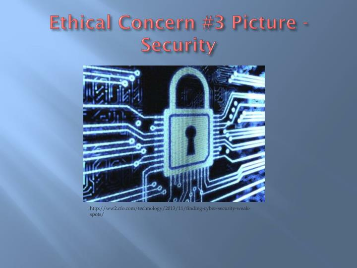 Ethical Concern #3 Picture -Security