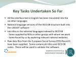 key tasks undertaken so far