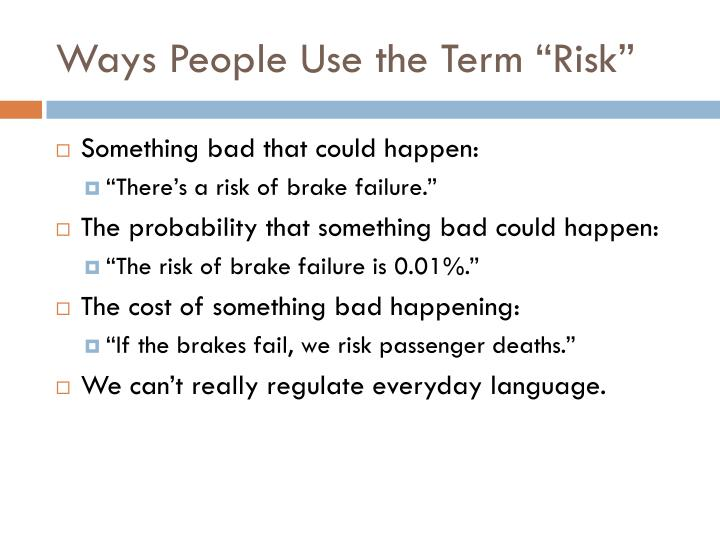 Ways people use the term risk