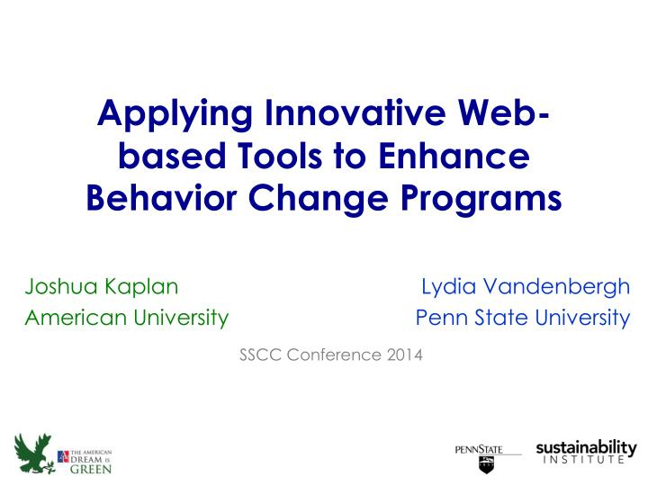 Applying innovative web based tools to enhance behavior change programs