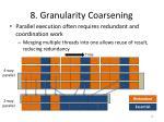 8 granularity coarsening