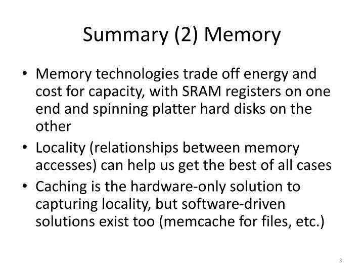 Summary (2) Memory