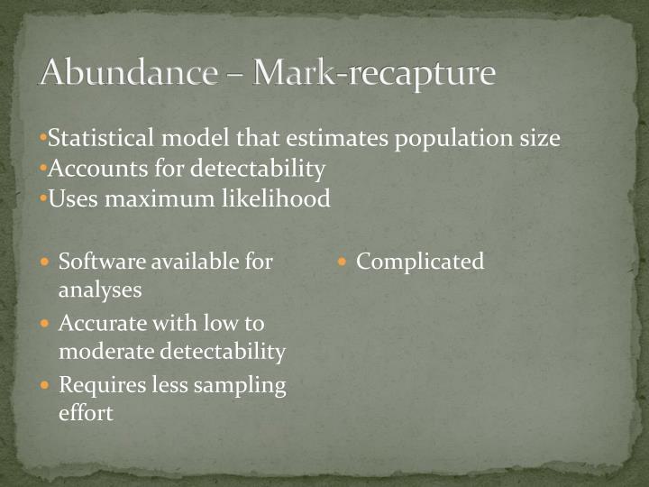 Abundance – Mark-recapture