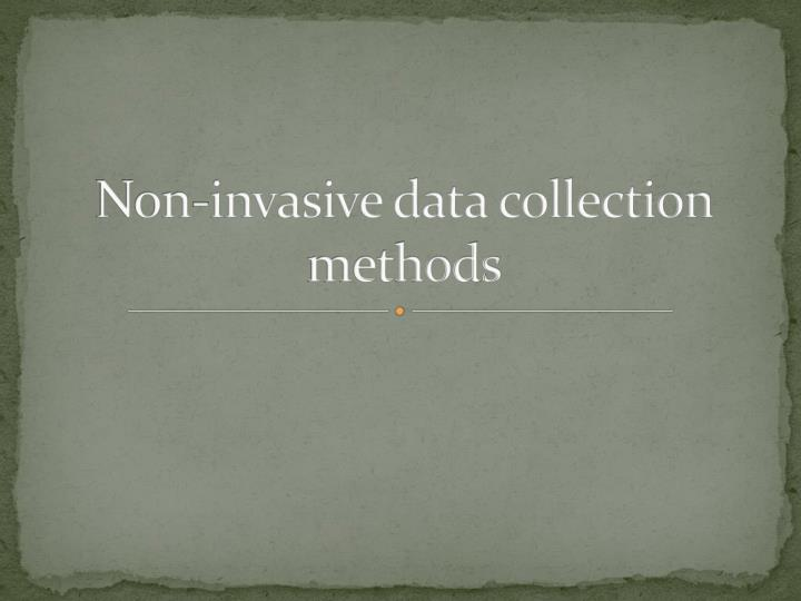 Non-invasive data collection methods