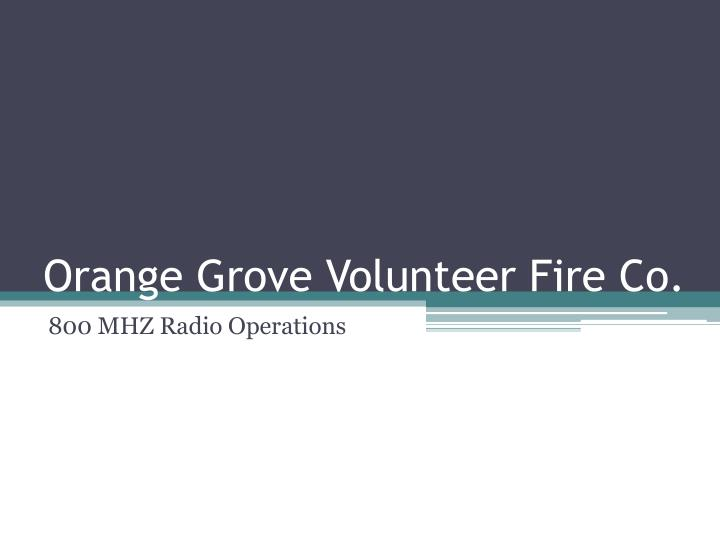orange grove volunteer fire co