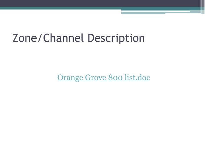 Zone/Channel Description