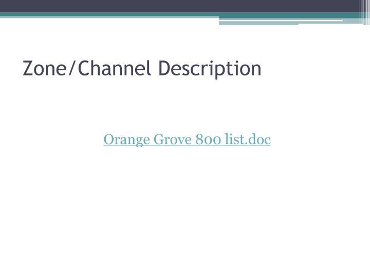 Zone/Channel Description