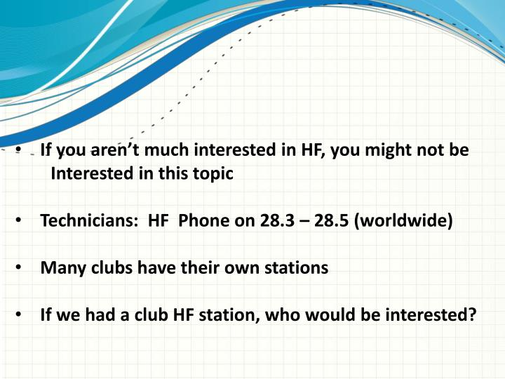 If you aren't much interested in HF, you might not be
