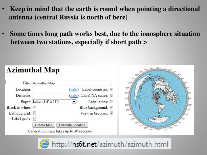 Keep in mind that the earth is round when pointing a directional