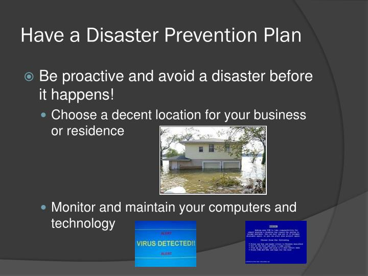Have a Disaster Prevention Plan
