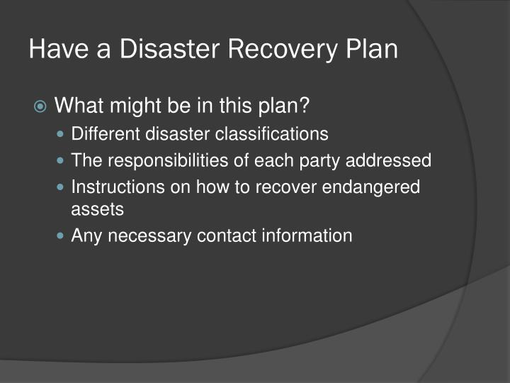 Have a Disaster Recovery Plan