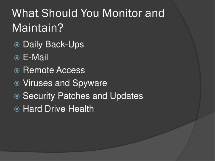 What Should You Monitor and Maintain?