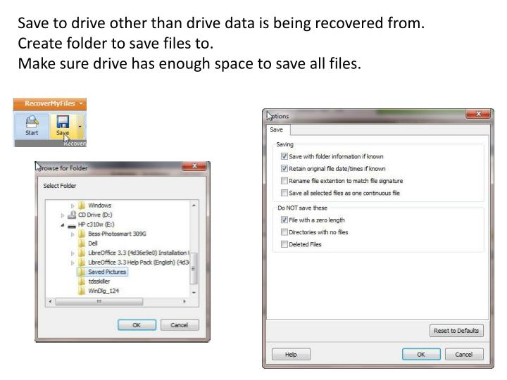 Save to drive other than drive data is being recovered from.