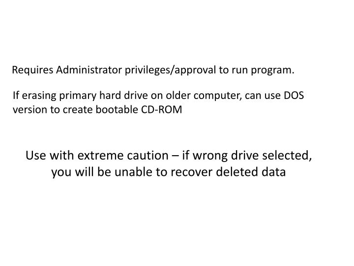 Requires Administrator privileges/approval to run program.