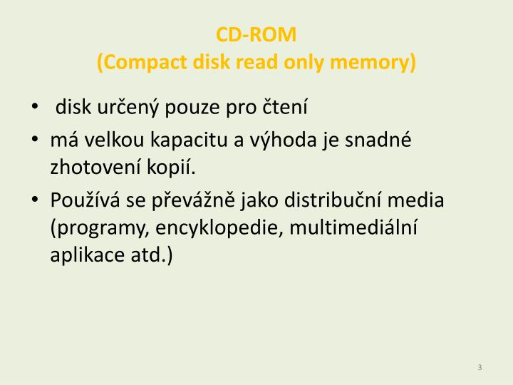 Cd rom c ompact disk read only memory