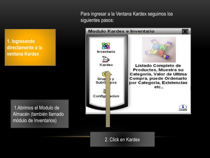 Para ingresar a la Ventana Kardex seguimos los siguientes pasos: