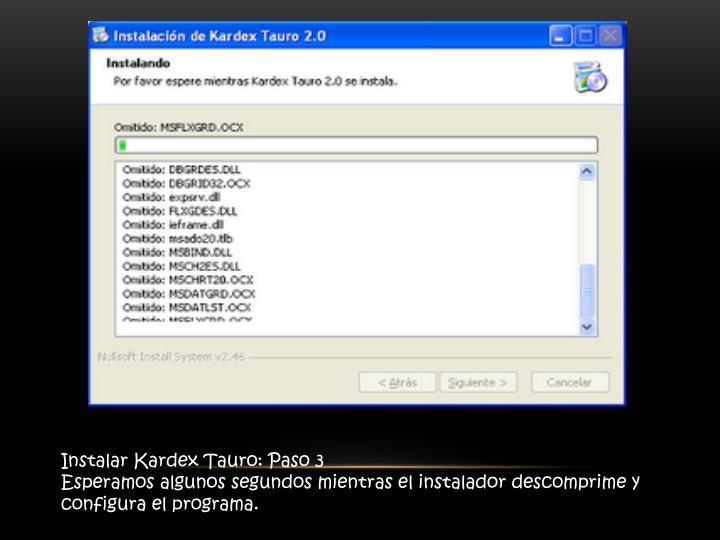 Instalar Kardex Tauro: Paso 3