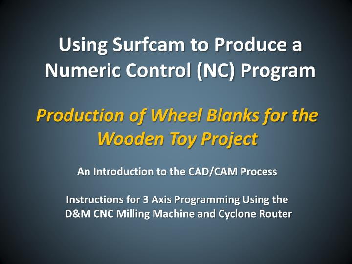 Using Surfcam to Produce a