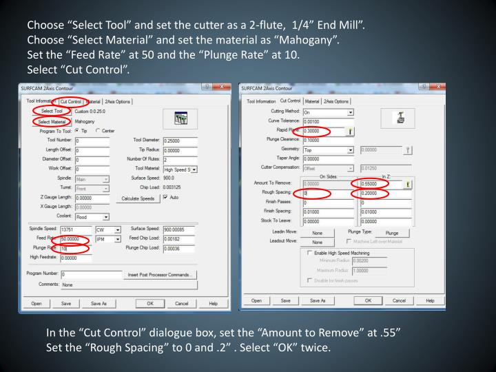 Choose Select Tool and set the cutter as a 2-flute,  1/4 End Mill.