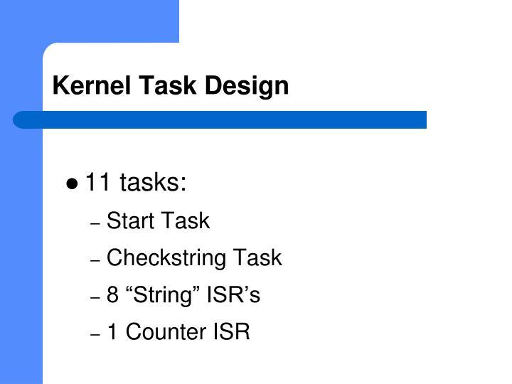 Kernel Task Design