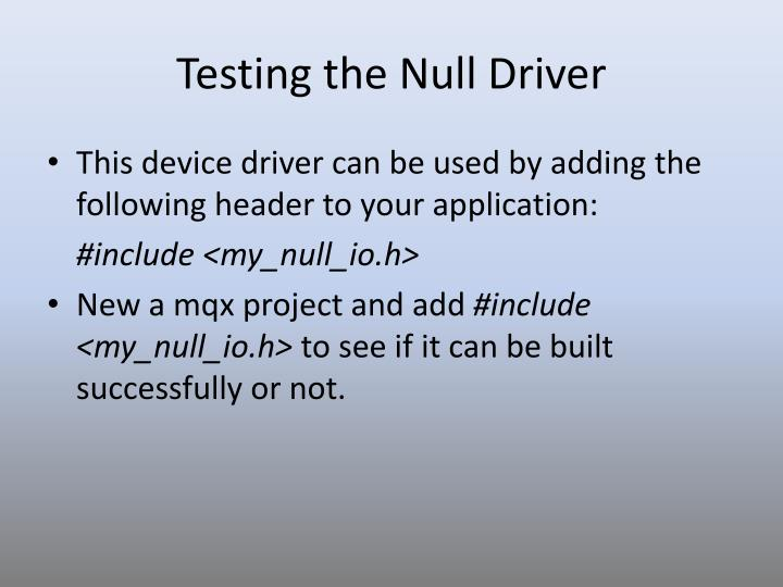 Testing the Null Driver