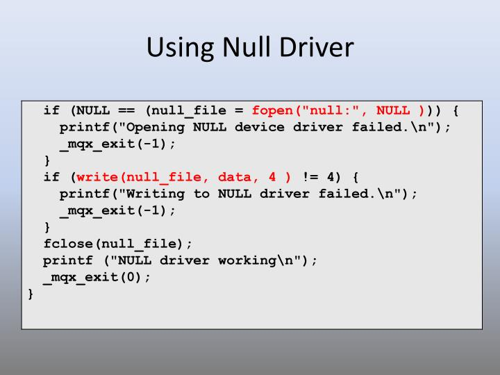 Using Null Driver