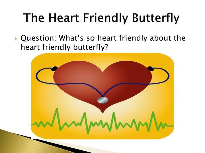The Heart Friendly Butterfly