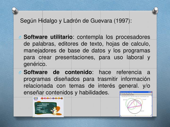 Según Hidalgo y Ladrón de Guevara (1997):