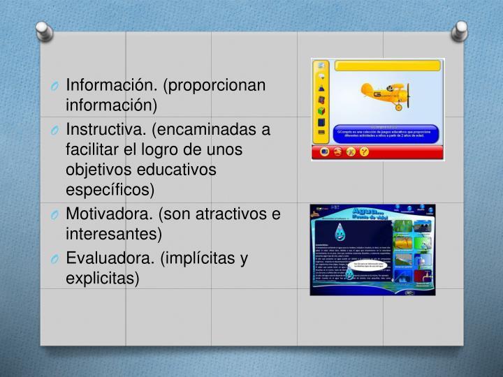 Información. (proporcionan información