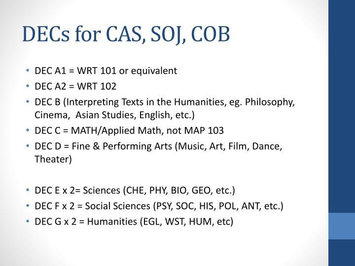 DECs for CAS, SOJ, COB
