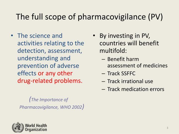 The full scope of pharmacovigilance (PV)