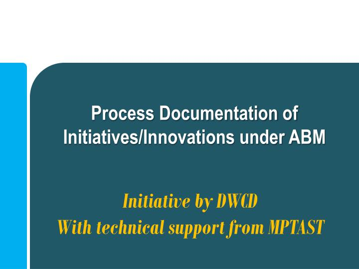Process Documentation of Initiatives/Innovations under ABM