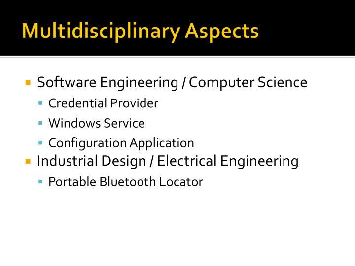 Multidisciplinary Aspects