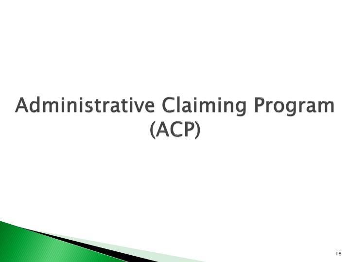 Administrative Claiming Program (ACP)