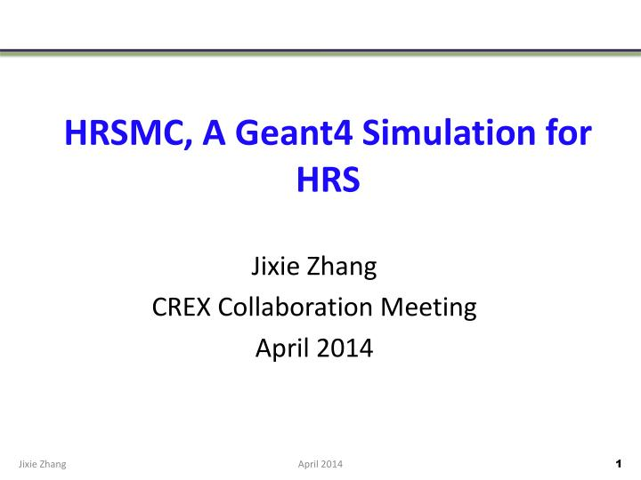 Hrsmc a geant4 simulation for hrs