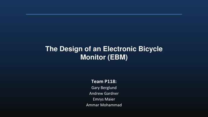 The Design of an Electronic Bicycle Monitor (EBM)