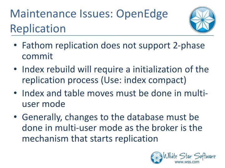 Maintenance Issues: OpenEdge Replication