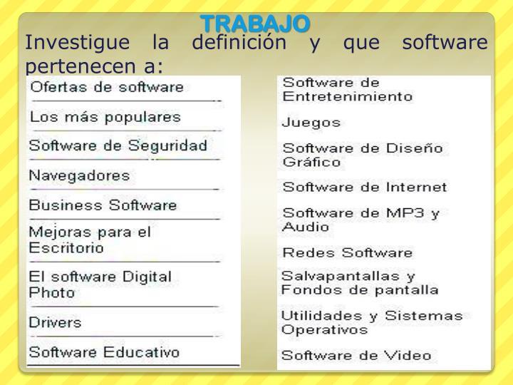 Investigue la definición y que software pertenecen a: