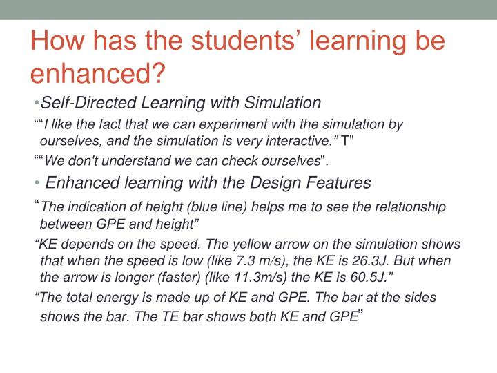 How has the students' learning be enhanced?