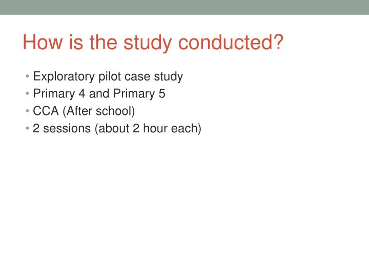 How is the study conducted?