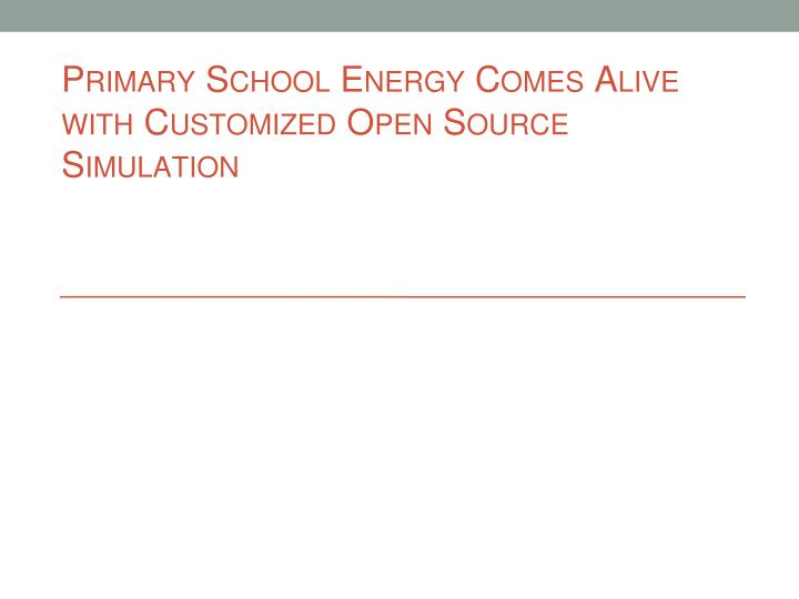 Primary School Energy Comes Alive with Customized Open Source Simulation