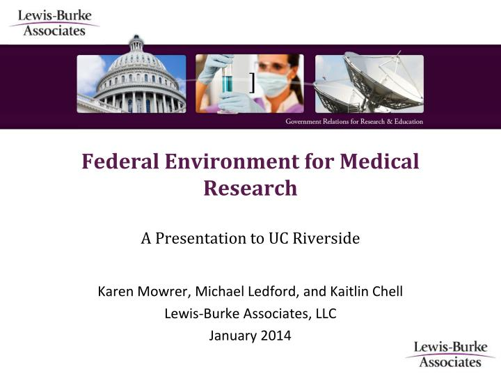 Federal environment for medical research a presentation to uc riverside